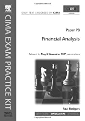 Financial Analysis 2005: Paper P8 (CIMA Official Exam Practice Kit)