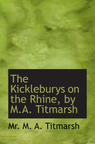 The Kickleburys on the Rhine, by M.A. Titmarsh