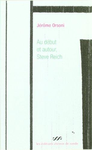 Au début et autour, Steve Reich par Jérôme Orsoni