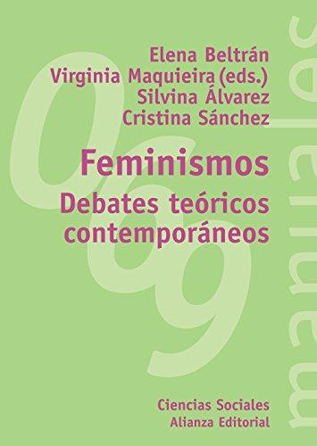 Feminismos: Debates teóricos contemporáneos (El Libro Universitario - Manuales)