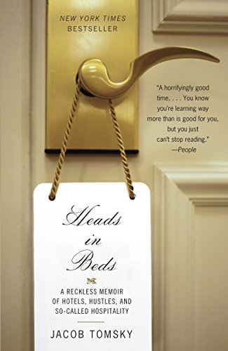 Heads in Beds: A Reckless Memoir of Hotels, Hustles, and So-Called Hospitality (Anchor Books) por Jacob Tomsky