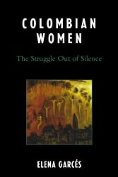 Colombian Women: The Struggle Out of Silence