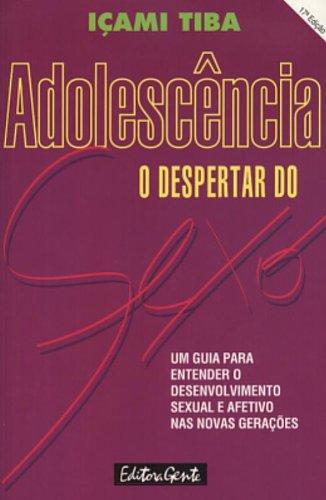 Adolescência. O Despertar Do Sexo (Em P...