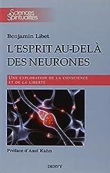 L'esprit au-delà des neurones : Une exploration de la conscience et de la liberté