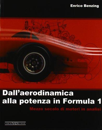Dall'aerodinamica alla potenza in Formula 1. Ediz. illustrata