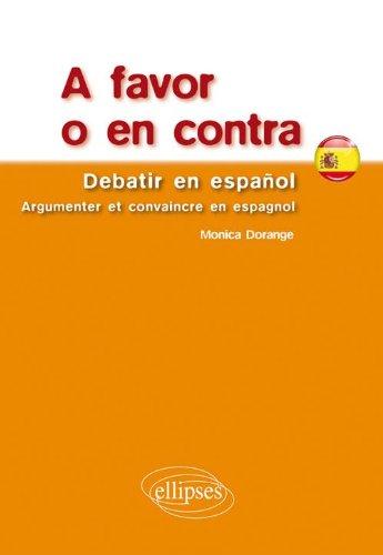 A Favor en Contra Debatir en Espanol Argumenter & Convaincre en Espagnol