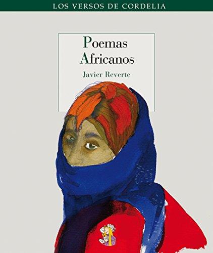 Poemas Africanos (Los versos de Cordelia) por Javier [Martínez] Reverte