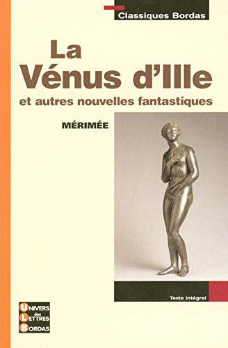 Classiques Bordas • Mérimée • La Venus d'Ille et autres nouvelles fantastiques par Frédéric Le Blay