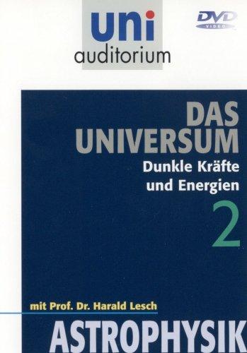 Uni Auditorium - Universum, Teil 2: Dunkle Kräfte ...