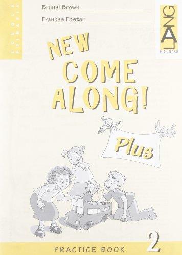 New Come along plus. Practice Book. Per la Scuola elementare: 2