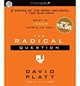 (THE RADICAL QUESTION: WHAT IS JESUS WORTH TO YOU?) BY compact disc (Author) compact disc Published on (04 , 2011)