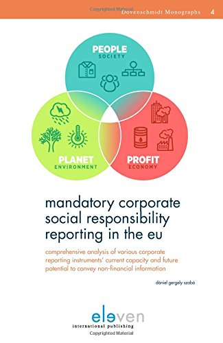 Mandatory Corporate Social Responsibility Reporting in the EU: Comprehensive Analysis of Various Corporate Reporting Instruments' Current Capacity and ... information (Dovenschmidt Monographs)
