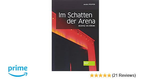 Im Schatten Der Arena Mainz 05 Krimi Amazonde Mara Pfeiffer Bücher