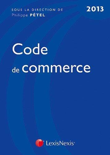 Code de commerce 2013 de Philippe Pétel (2012) Relié