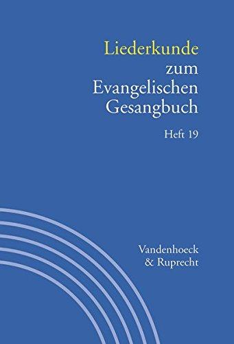 Liederkunde zum Evangelischen Gesangbuch. Heft 19 (Handbuch zum Evangelischen Gesangbuch, Bd. 3) (Handbuch Zum Evang. Gesangbuch)