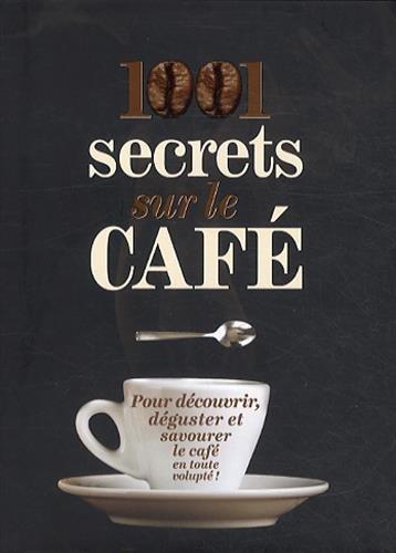 1001 secrets sur le café