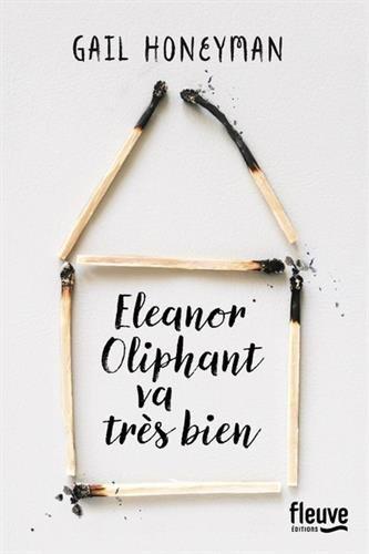 Eleanor Oliphant va très bien / Gail Honeyman | Honeyman, Gail. Auteur