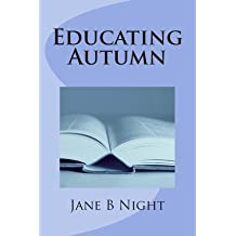 [ EDUCATING AUTUMN ] BY Night, Jane B ( AUTHOR )Apr-11-2013 ( Paperback )