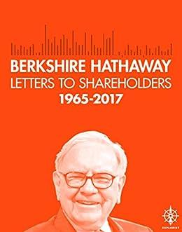 Berkshire Hathaway Letters to Shareholders, 2017 by [Buffett, Warren]