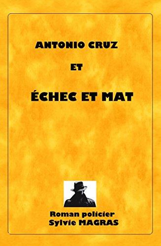 Couverture du livre ANTONIO CRUZ ET ÉCHEC ET MAT (Section de recherches d'Avignon t. 1)
