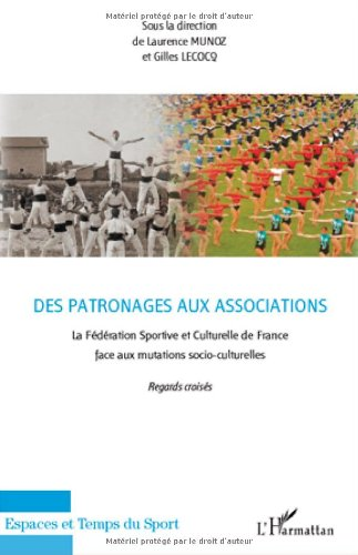 des-patronages-aux-associations-la-fdration-sportive-culturelle-de-france-face-auxmutations-socio-culturelles-regards-croiss