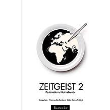 ZeitGeist 2: Postmoderne Heimatkunde