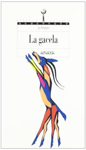 La gacela (Libros Para Jóvenes - Espacio Abierto) por Jo Pestum