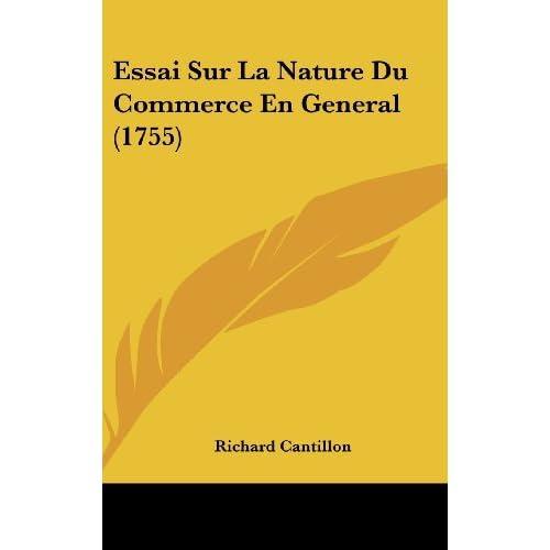 Essai Sur La Nature Du Commerce En General (1755) by Richard Cantillon (2009-11-06)
