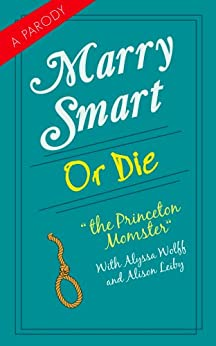 Marry Smart...OR DIE by [The Princeton Momster]