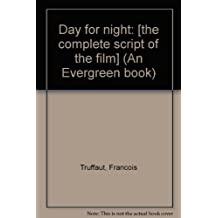 Day for night: [the complete script of the film] (An Evergreen book) [Paperba...