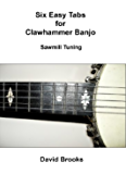 Six Easy Clawhammer Banjo Tabs - Sawmill Tuning (English Edition)
