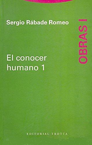 El conocer humano: Obras I (Estructuras y Procesos. Filosofía) por Sergio Rábade Romeo