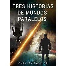 TRES HISTORIAS DE MUNDOS PARALELOS
