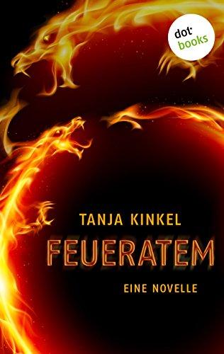 Feueratem: Eine Novelle