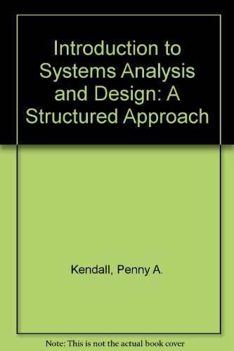 Introduction to Systems Analysis & Design: A Structured Approach by Penny A Kendall (1995-07-01)