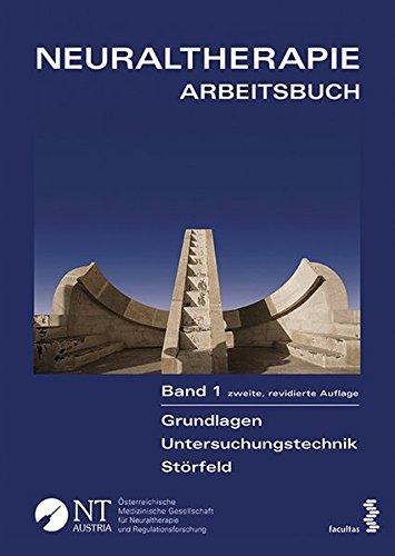 Neuraltherapie: Arbeitsbuch/Band 1: Grundlagen - Untersuchungstechnik - Störfeld