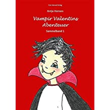 Vampir Valentins Abenteuer: Sammelband 1 (Der kleine Vampir Valentin)