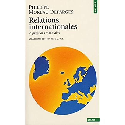 Relations internationales. Tomes II . Questions mondiales
