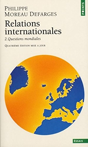 Relations internationales. Tomes II Questions mondiales
