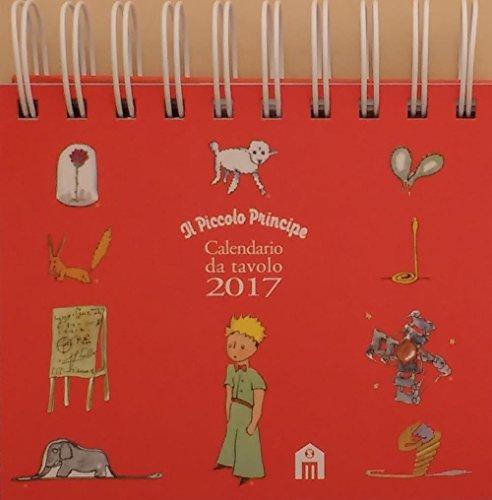 Piccolo principe. Calendario da tavolo 2017