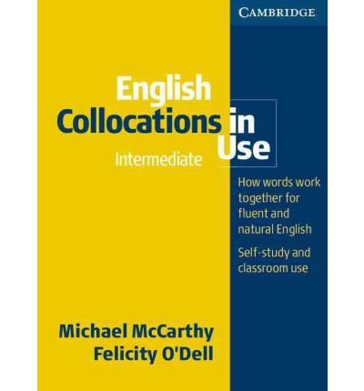 [(English Collocations in Use Intermediate)] [ By (author) Michael J. McCarthy, By (author) Felicity O'Dell ] [November, 2005]