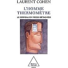 L' Homme Thermomètre: Le Cerveau en pièces détachées
