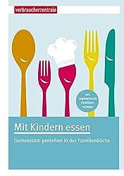 Mit Kindern essen: Gemeinsam genießen in der Familienküche