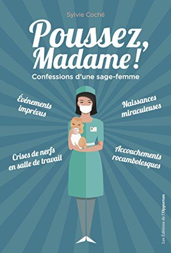 Poussez, Madame !: Confessions d'une sage-femme