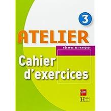 Méthode de français 3. Atelier. Cahier d'exercices - 9788467513936