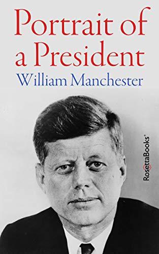 Portrait of a President (English Edition) (Portrait Camelot Of)