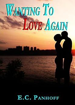 Wanting To Love Again (English Edition) di [Panhoff, E.C.]