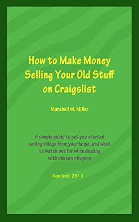 How to Make Money Selling Your Old Stuff on Craigslist eBook