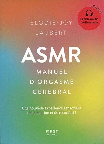ASMR : manuel d'orgasme cérébral