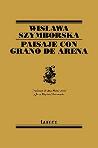 Paisaje con grano de arena par Wislawa Szymborska
